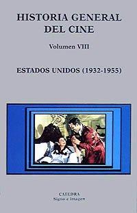 Historia general del cine. Volumen VIII: Estados Unidos, 1932-1955: 8 (Signo E Imagen - Historia General Del Cine)