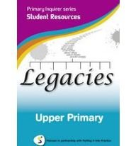 Legacies: Upper Primary: Pearson in Partnership with Putting it into Practice (Primary Inquirer Series)