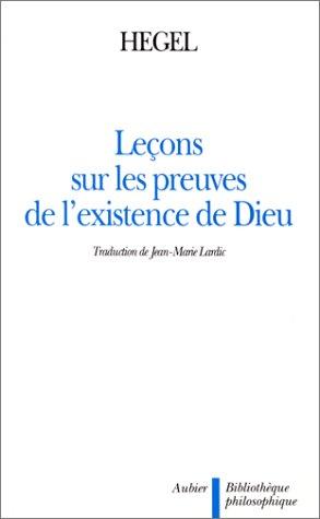 Leçons sur les preuves de l'existence de Dieu par Georg Wilhelm Friedrich Hegel
