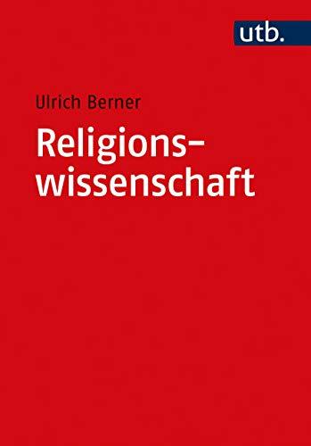 Religionswissenschaft. Historisch orientiert (Basiswissen Theologie und Religionswissenschaft)
