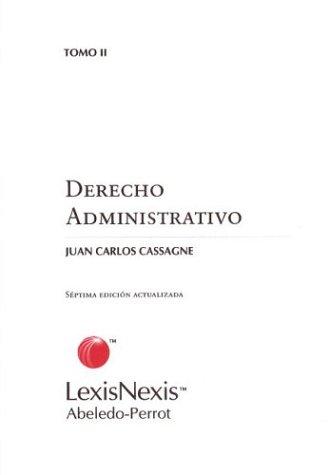 Derecho Administrativo. Tomo II por Juan Carlos Cassagne
