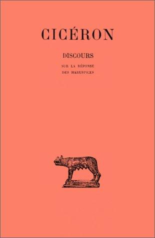 Discours, tome 13, 2e partie. Sur la réponse des haruspices par Cicéron