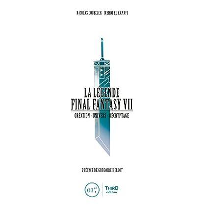 La Légende Final Fantasy VII: Création - Univers - Décryptage