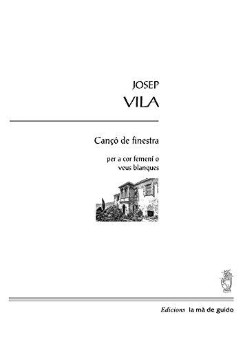 Cançó de finestra: per a cor femení o veus blanques por Josep Vila