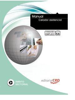 Manual Celador asistencial. Formación para el empleo (Formacion Empleo Sectorial) por ICB Editores