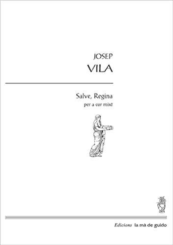 Salve, Regina: Per a cor mixt (Catalan Edition) por Josep Vila i Casañas