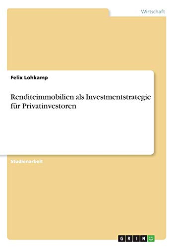 Renditeimmobilien als Investmentstrategie für Privatinvestoren