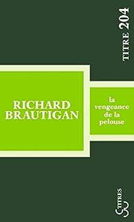 La vengeance de la pelouse : (Nouvelles, 1962-1970) par Richard Brautigan