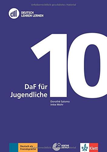 DLL 10: DaF für Jugendliche: Deutsch als Fremdsprache. Buch mit DVD-Video (dll - deutsch lehren lernen: Fort- und Weiterbildung weltweit) (Deutsch Lernen Videos)
