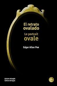 El retrato ovalado/Le portrait ovale: Edición bilingüe/Édition bilingue par Edgar Allan Poe