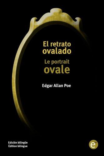 El retrato ovalado/Le portrait ovale: Edición bilingüe/Édition bilingue