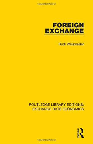 Foreign Exchange: Volume 5 (Routledge Library Editions: Exchange Rate Economics)
