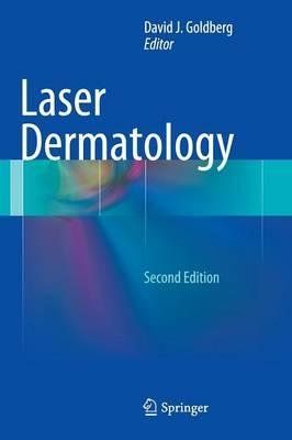[(Laser Dermatology)] [Author: David J. Goldberg] published on (February, 2013)