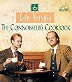 Cafe Nervosa -The Connoisseur's cookbook  ; Frasier