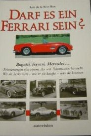 Darf es ein Ferrari sein? Bugatti, Ferrari, Mercedes
