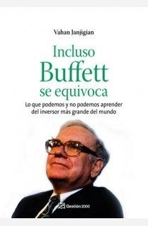 Incluso Warren Buffett se equivoca: Lo que podemos y no podemos aprender del inversor más grande del mundo por Vahan Janjigian