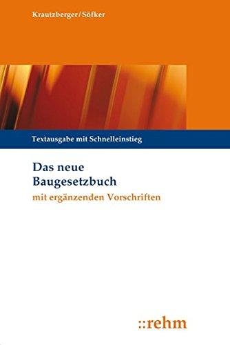 Das neue Baugesetzbuch mit ergänzenden Vorschriften: Textausgabe mit Schnelleinstieg