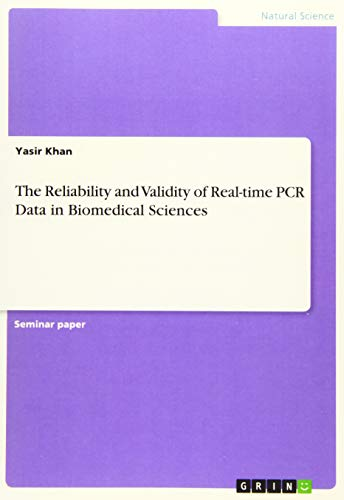 The Reliability and Validity of Real-time PCR Data in Biomedical Sciences