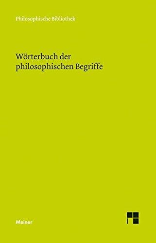 Wörterbuch der philosophischen Begriffe (Philosophische Bibliothek)