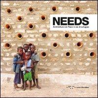 Needs. Architetture nei paesi in via di sviluppo. Ediz. italiana e inglese (Photobolsillo)