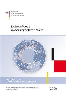 Sichere Wege in der vernetzten Welt: Tagungsband zum 11. Deutschen IT-Sicherheitskongress