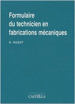 Formulaire du technicien en fabrications mécaniques de René Pazot ( 1 juin 2006 )