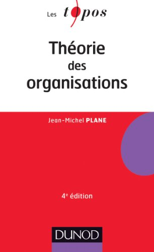 Théorie des organisations - 4ème édition par Jean-Michel Plane