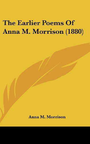 The Earlier Poems Of Anna M. Morrison (1880)