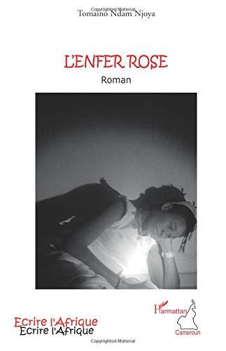 Enfer Rose Roman par Tomaino Njoya Ndam