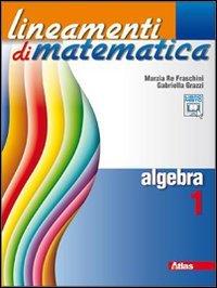 Lineamenti di matematica. Algebra. Per le Scuole superiori. Con espansione online: 1
