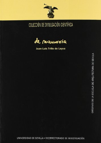 De memoria. Orígenes de la Escuela de Arquitectura de Sevilla (Colección de Divulgación Científica)