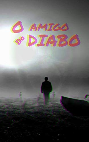 O Amigo do Diabo (Portuguese Edition)