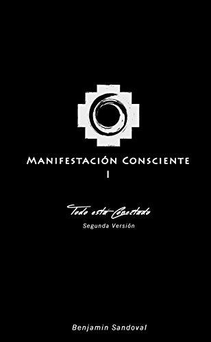Manifestación Consciente I: Todo está conectado por Benjamin Sandoval