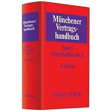 Münchener Vertragshandbuch  Bd. 3: Wirtschaftsrecht II
