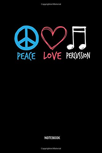 Peace Love Percussion - Notebook: Lined Drumline Notebook / Journal. Great Drum, Percussion, Drumline Accessories & Novelty Gift Idea for all Drummer & Marching Band  Lover.