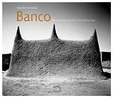 Banco - Mosquées en terre du delta intérieur du fleuve Niger