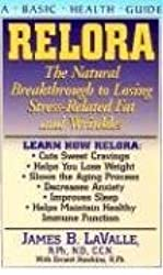 [(Relora: The Natural Breakthrough to Losing Stress-Related Fat and Wrinkles)] [Author: James B. LaValle] published on (January, 2006)