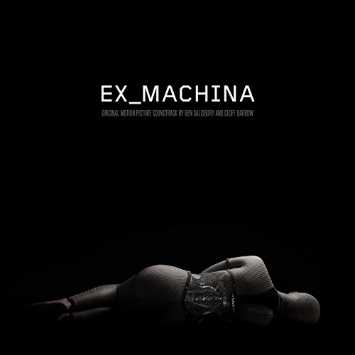 Ex Machina (Original Motion Picture Soundtrack)