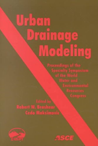 Urban Drainage Modeling: Proceedings of the Speciality Symposium of the World Water and Environmental Resource Congress