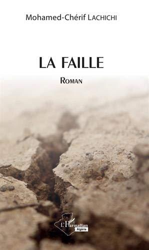 La faille: Roman par Mohamed-Chérif Lachichi