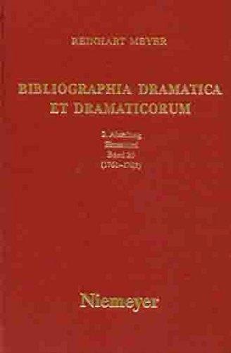 Bibliographia Dramatica Et Dramaticorum. Kommentierte Bibliographie Der Im Ehemaligen Deutschen Reichsgebiet Gedruckten Und Gespielten Dramen Des 18. ... Pt. 20: Einzeltitel. Band 20 (1761 - 1763)