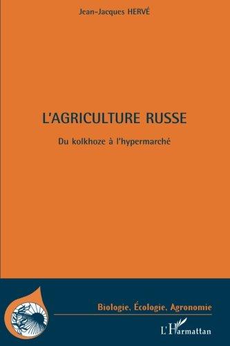 L'agriculture russe : Du kolkhoze à l'hypermarché