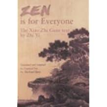 Zen Is for Everyone: The Xiao Zhi Guan Text by Zhi Yi