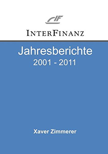 InterFinanz Jahresberichte 2001 2011