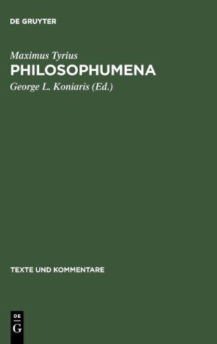 Maximus Tyrius: Philosophumena: 17 (Texte Und Kommentare / Eine Altertumswissenschaftliche Reihe) by Maximus Tyrius (1994-12-01)