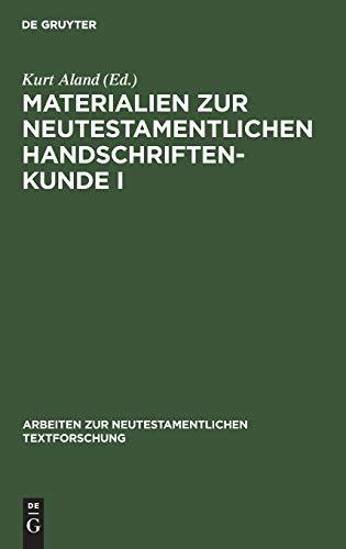 Materialien zur neutestamentlichen Handschriftenkunde I (Arbeiten zur neutestamentlichen Textforschung, Band 3)
