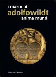 Adolfo Wildt. Anima mundi. Ediz. italiana e inglese por Daniele Astrologo Abadal