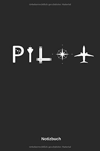 PILOT NOTIZBUCH: Notizheft, Journal, Zeichenblock oder Tagebuch für Piloten und Flugzeug Fans, 110...