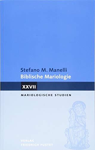 Biblische Mariologie (Mariologische Studien)