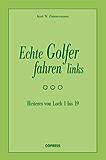 Echte Golfer fahren links: Heiteres von Loch 1 bis 19